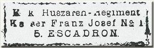 Az I. Ferenc József Császár nevét viselő 1. Cs. és K. huszárezred bélyegző lenyomata